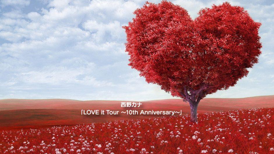 西野カナ デビュー10周年を記念したアリーナツアー 「LOVE it Tour ~10th Anniversary~」