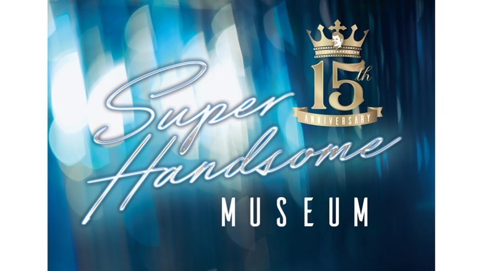 ハンサム初の写真展「15th Anniversary SUPER HANDSOME MUSEUM」開催