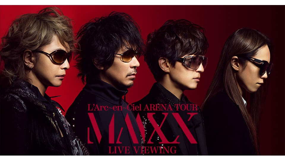 L'Arc~en~Ciel「ARENA TOUR MMXX」LIVE VIEWING