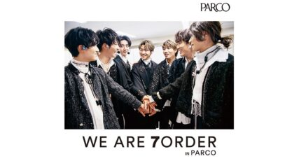 「WE ARE 7ORDER IN PARCO」名古屋パルコで開催